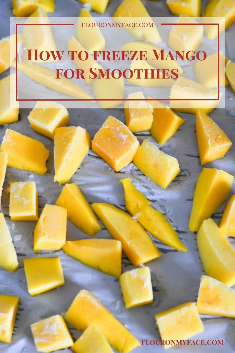 How To Freeze Mango for smoothies via flouronmyface.com