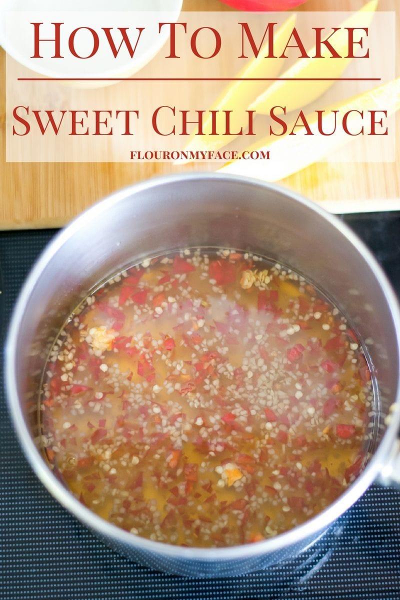 How to make Sweet Chili Sauce via flouronmyface.com