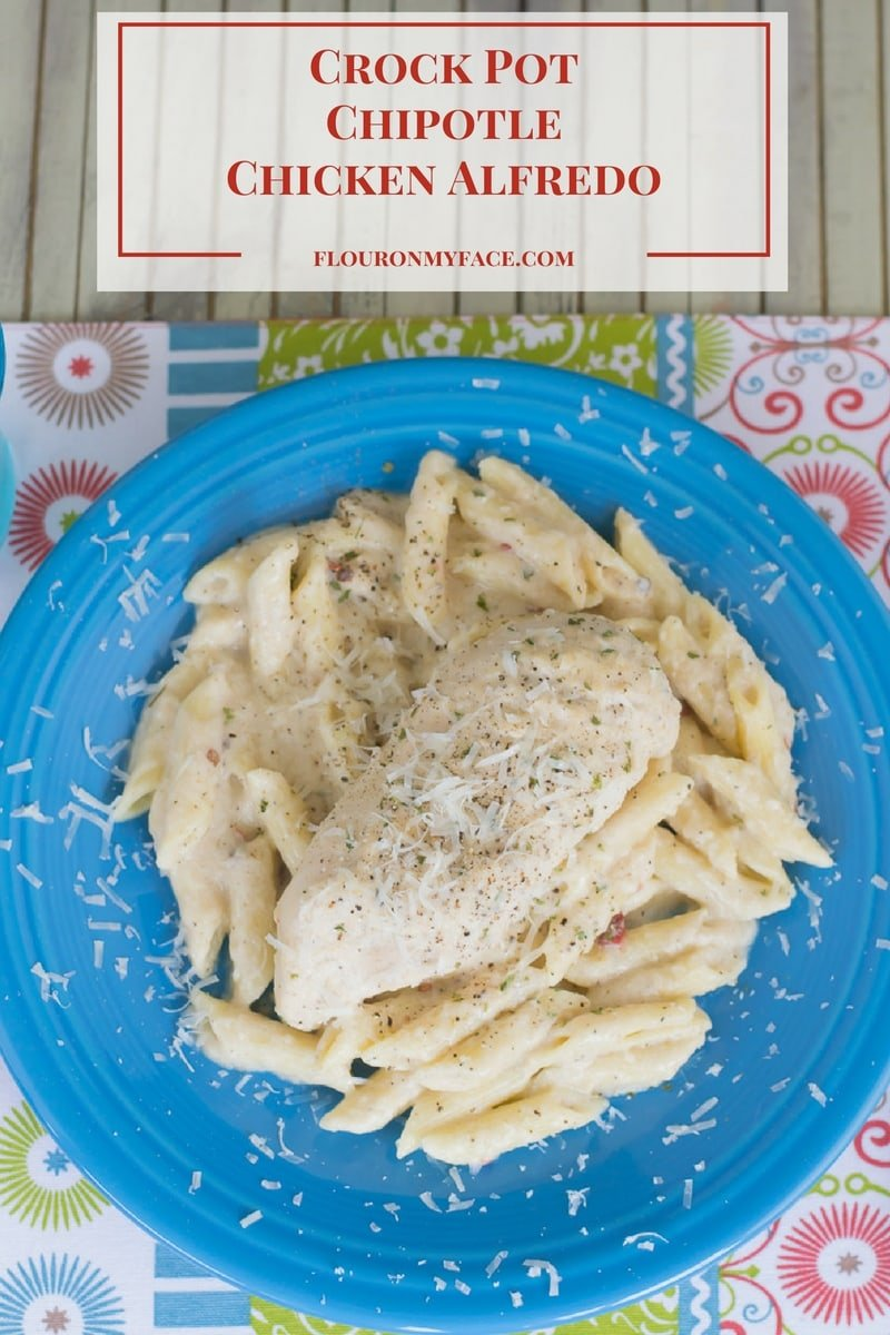 Crock Pot Chipotle Chicken Alfredo recipe via flouronmyface.com #ad #CrockPotRecipes