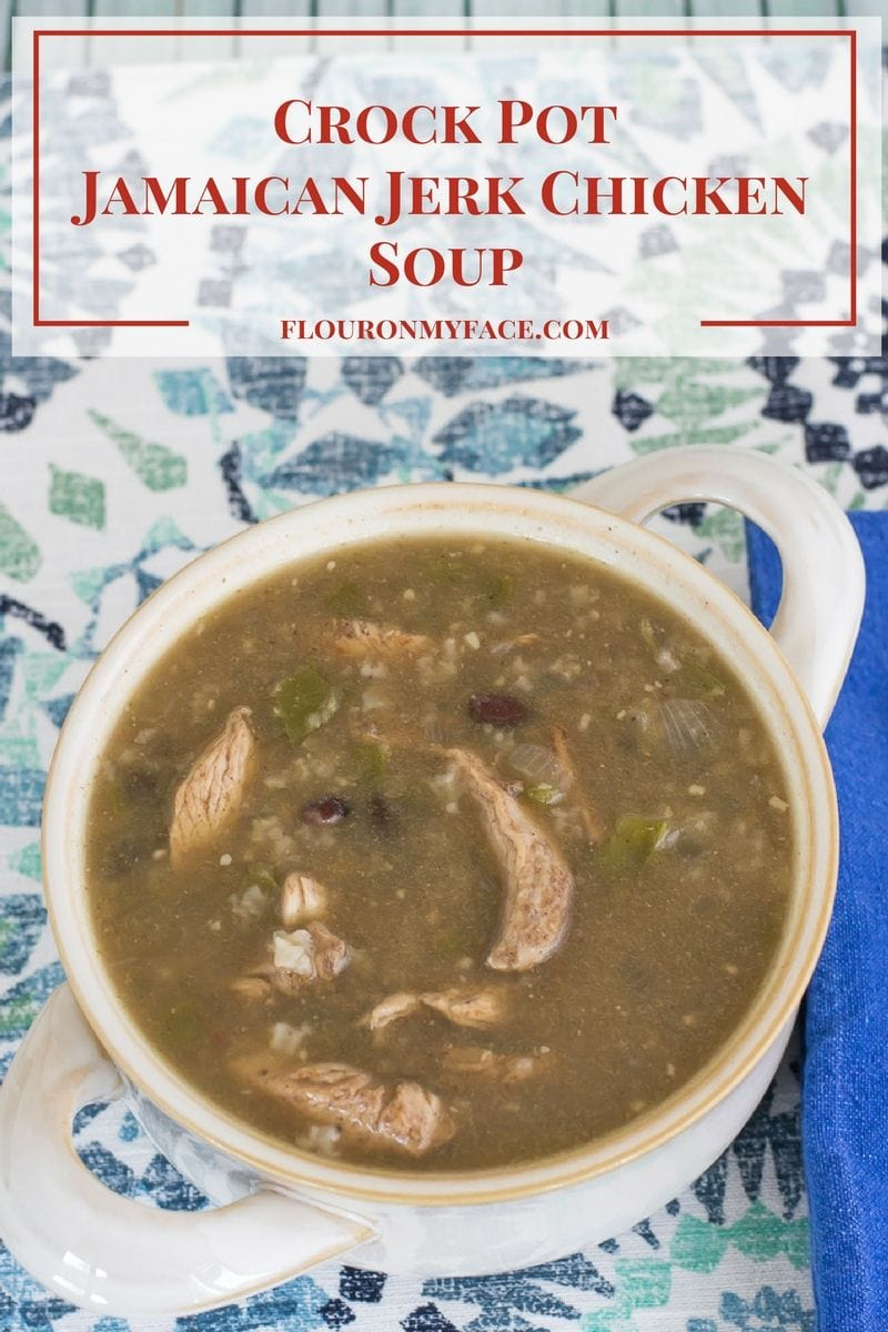 Crock Pot Slow Cooker Jamaican Jerk Chicken Soup recipe via flouronmyface.com