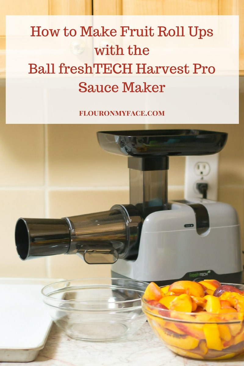 How to make Fruit Roll Ups or homemade fruit leather with the Ball freshTech Sauce Maker via flouronmyface.com
