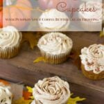 Pumpkin Spice Cupcakes with Pumpkin Spice Coffee Butter Cream Frosting via flouronmyface.com