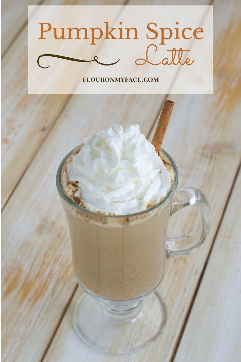 Pumpkin Spice Latte via flouronmyface.com