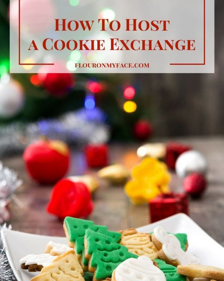 How To Host a Cookie Exchange- tips and trick to a successful Christmas Cookie Exchange via flouronmyface.com