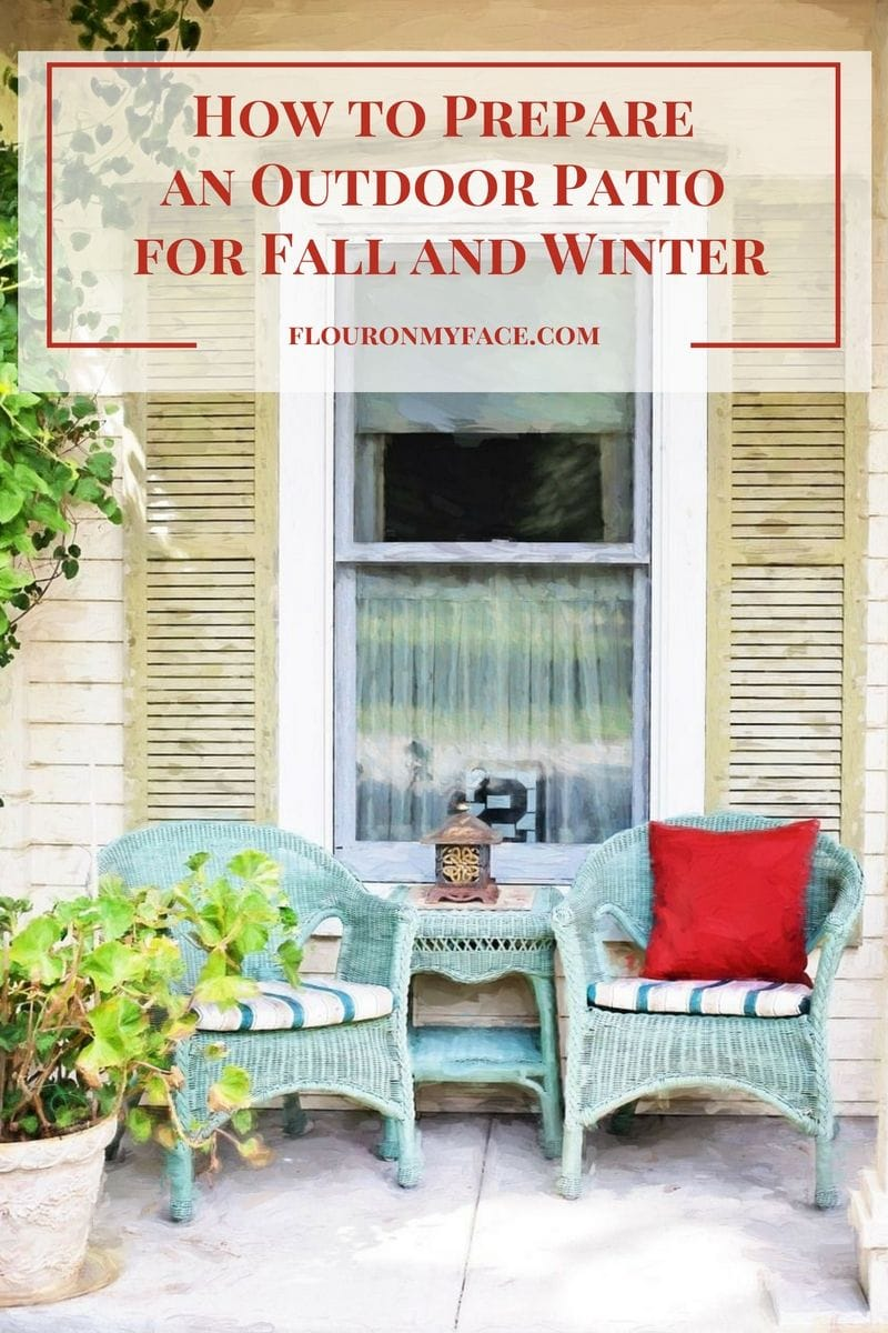 How to prepare and outdoor patio for Fall and Winter via flouronmyface.com