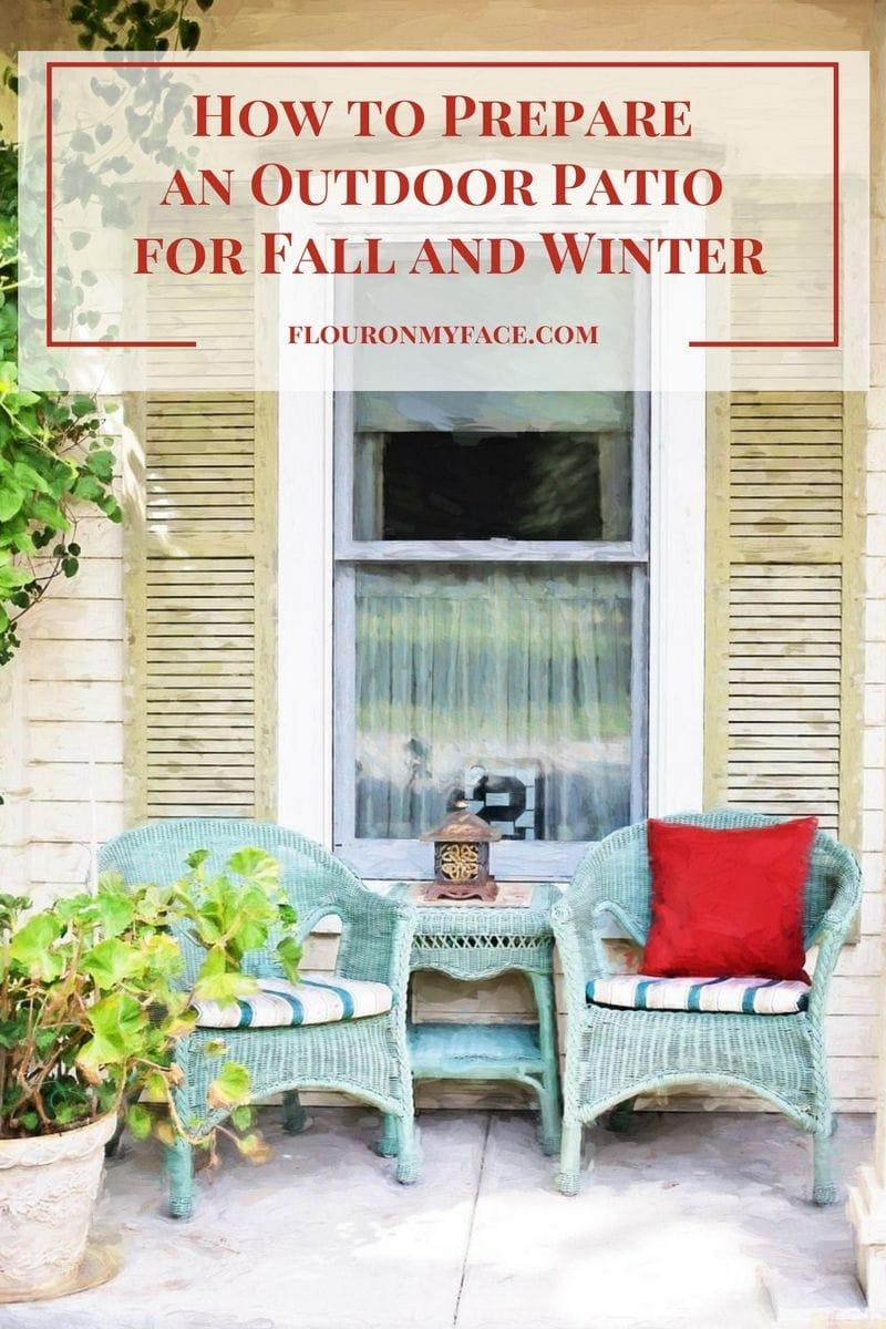 How to prepare and outdoor patio for Fall and Winter via flouronmyface.com
