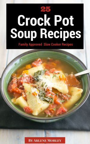25 Crock Pot Soup Recipes eCookbook