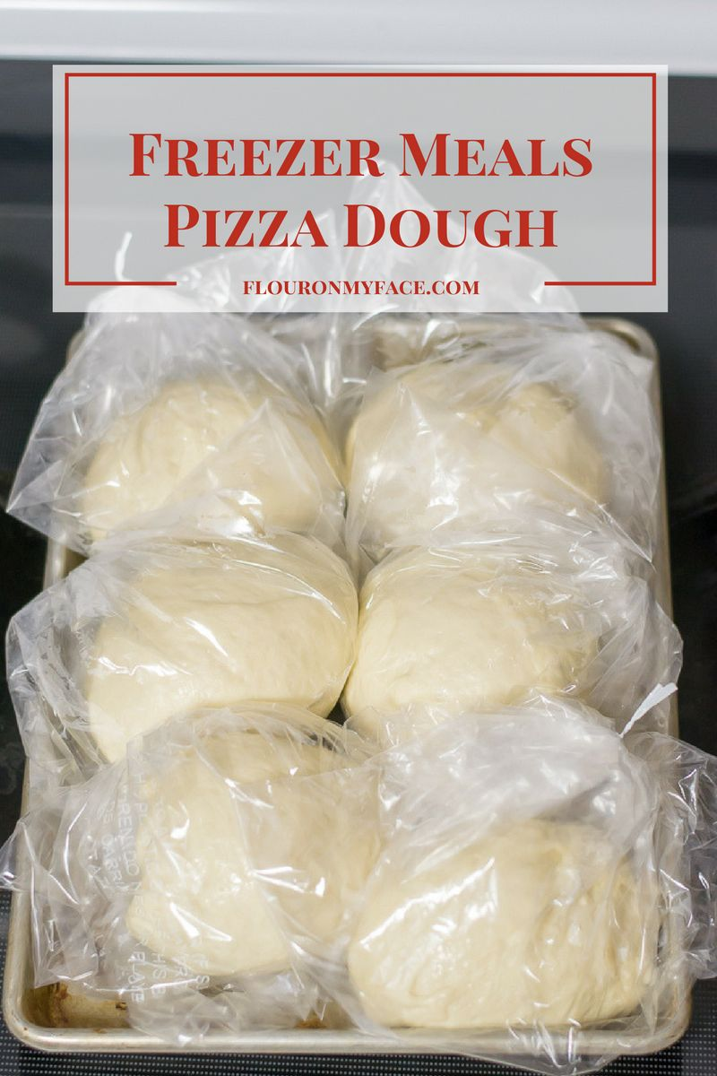 Freezer Meals-Pizza Dough - Flour On My Face