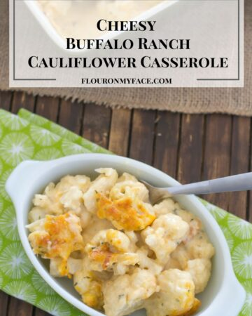 Cheesy Buffalo Ranch Cauliflower Casserole recipe via flouronmyface.com