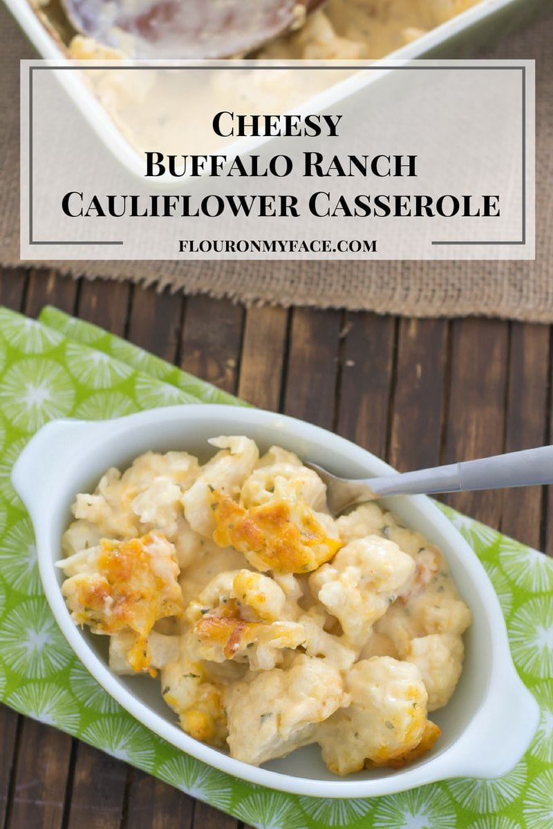 Cheesy Buffalo Ranch Cauliflower Casserole recipe via flouronmyface.com