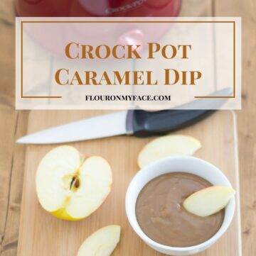 Crock Pot Caramel Apple Dip recipe via flouronmyface.com