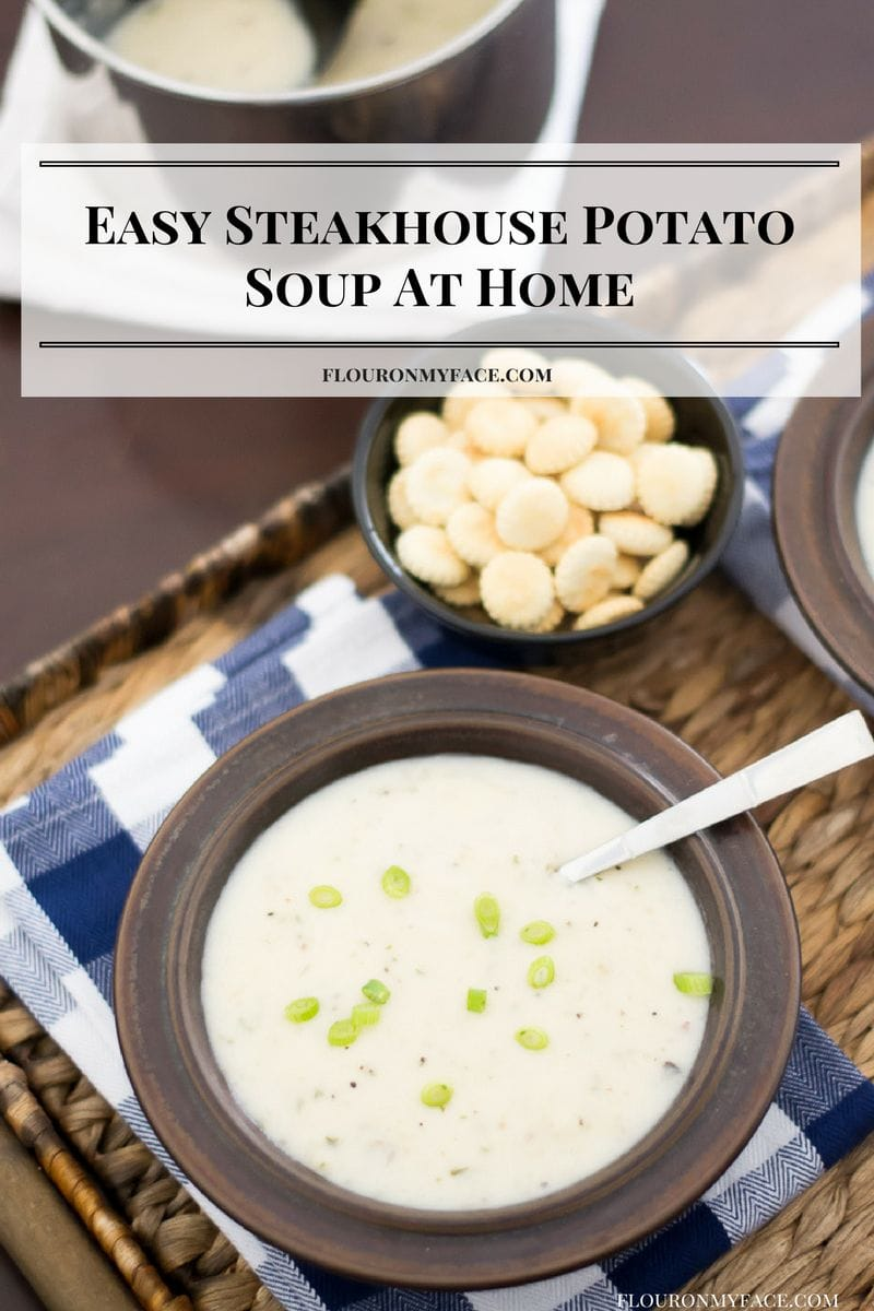 Easy steakhouse Potato Soup made at home via flouronmyface.com #ad