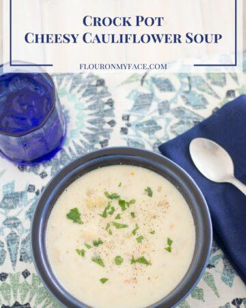 Crock Pot Cheesy Cauliflower Soup recipe via flouronmyface.com