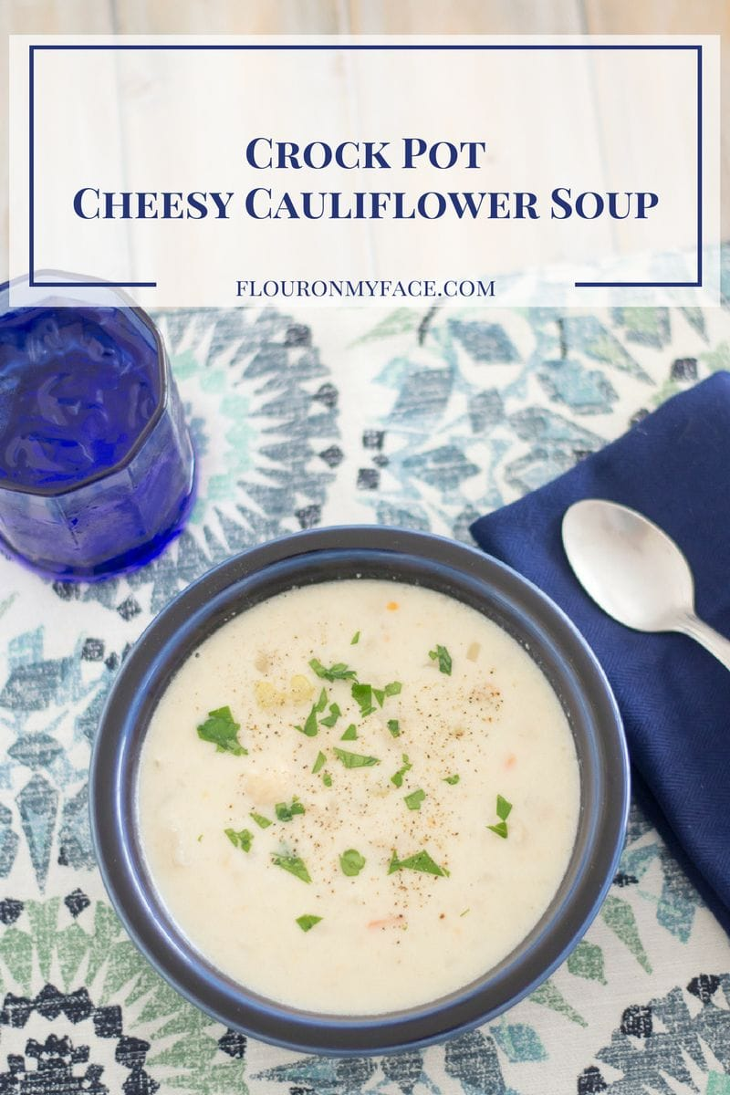 Crock Pot Cheesy Cauliflower Soup recipe via flouronmyface.com