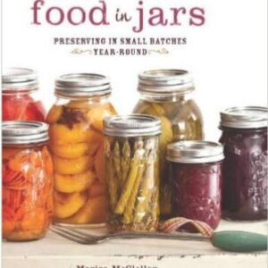Food In Jars Preserving in Small Batches All Year Long Hardback