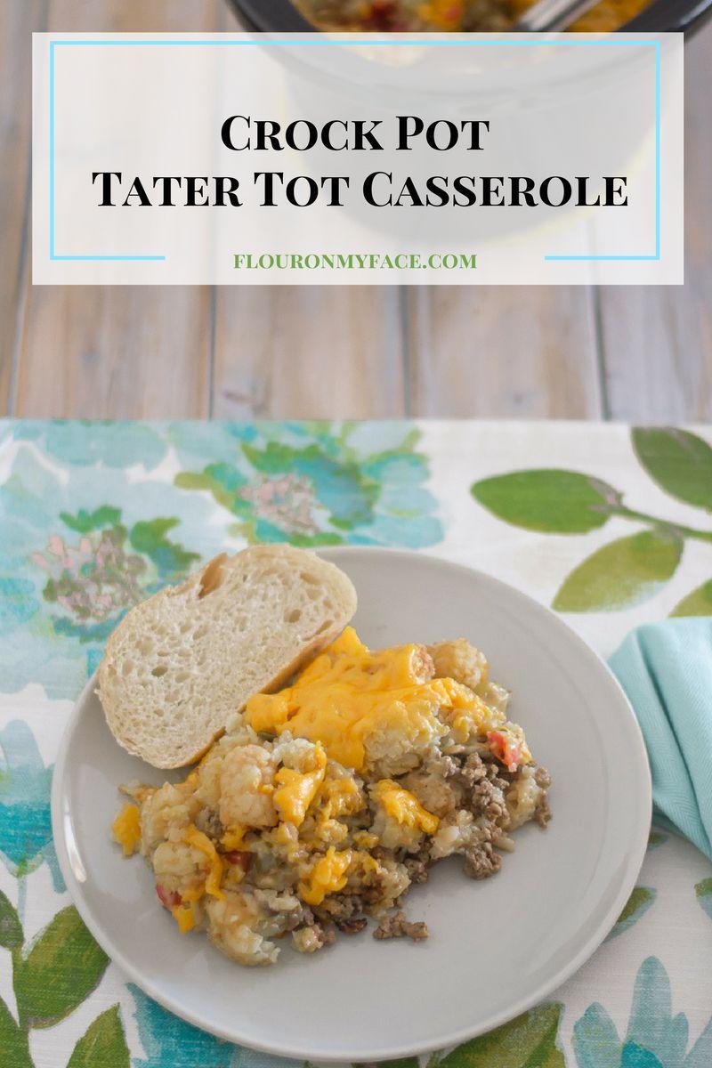 Crock Pot Tater Tot Casserole recipe via flouronmyface.com