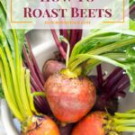 Cooking Basics: How To Roast Beets