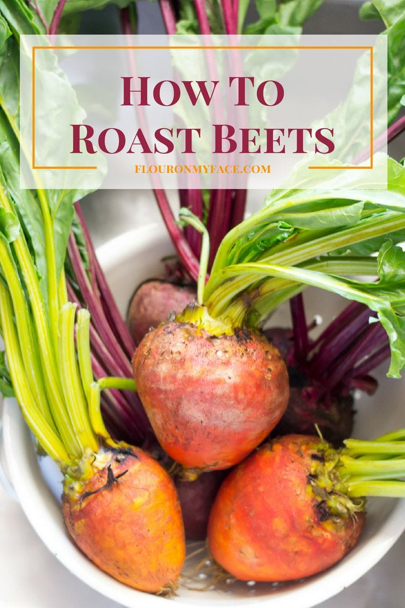 Cooking Basics How To Roast Beets Flour On My Face
