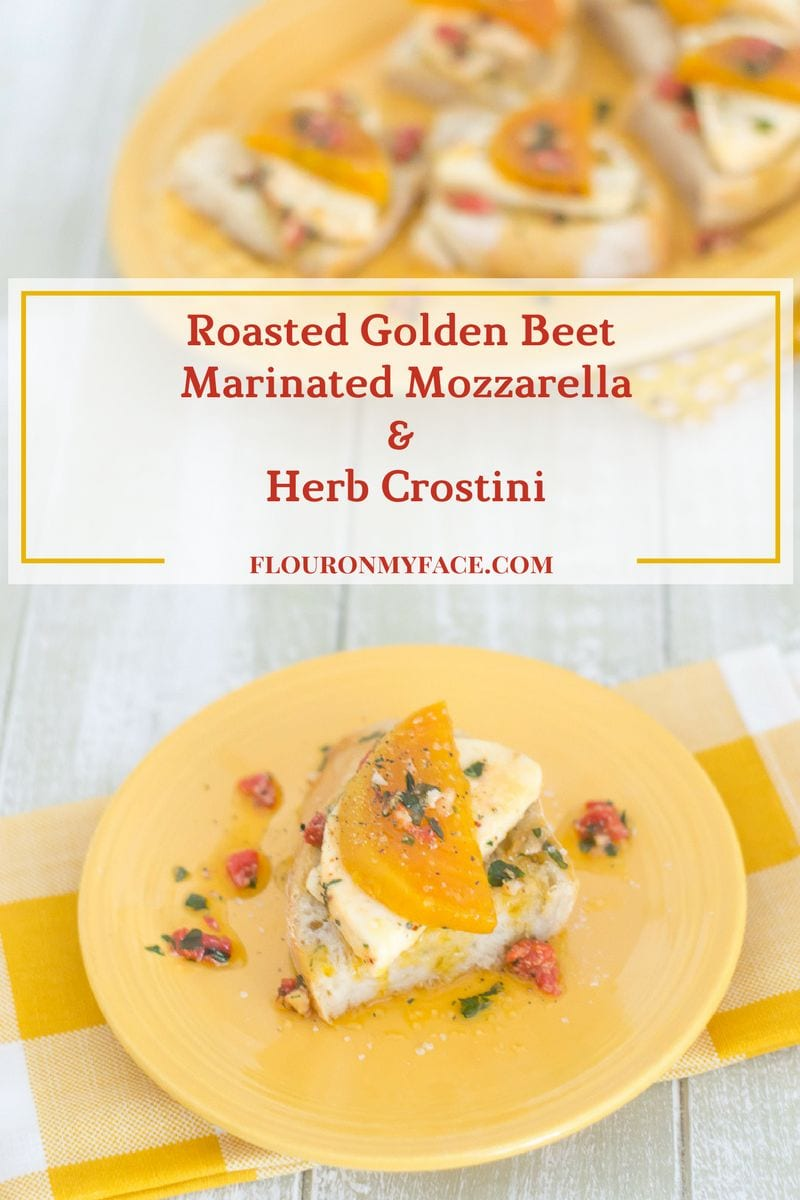 Roasted Golden Beet Marinated Mozzarella Herb Crostini recipe via flouronmyface.com