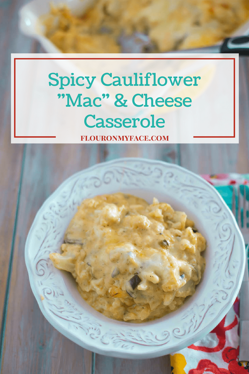 Spicy Cauliflower Mac and Cheese Casserole recipe via flouronmyface.com