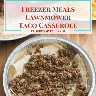 Freezer Meals Lawnmower Taco Casserole