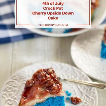 Serve this 4th of July Red, White and Blue Crock Pot Cherry Upside Down Cake at your 4th of July celebration via flouronmyface.com