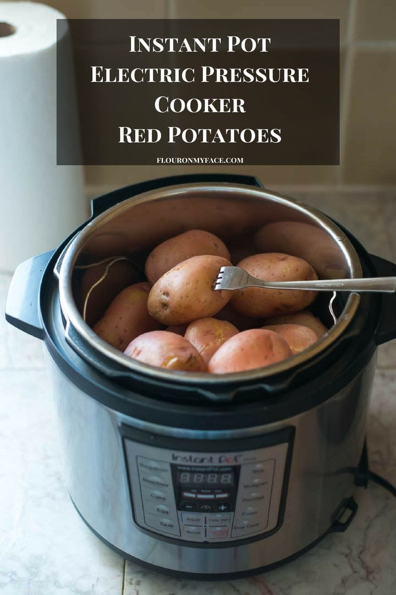 Instant Pot Electric Pressure Cooker Red Potatoes