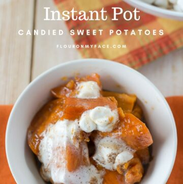 Instant Pot Candied Sweet Potatoes recipe via flouronmyface.com
