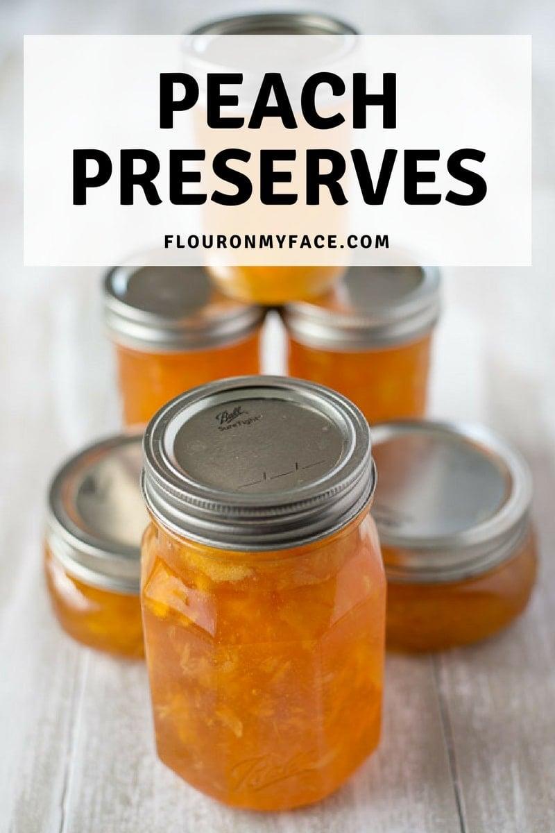Fresh Peach Preserves recipe via flouronmyface.com