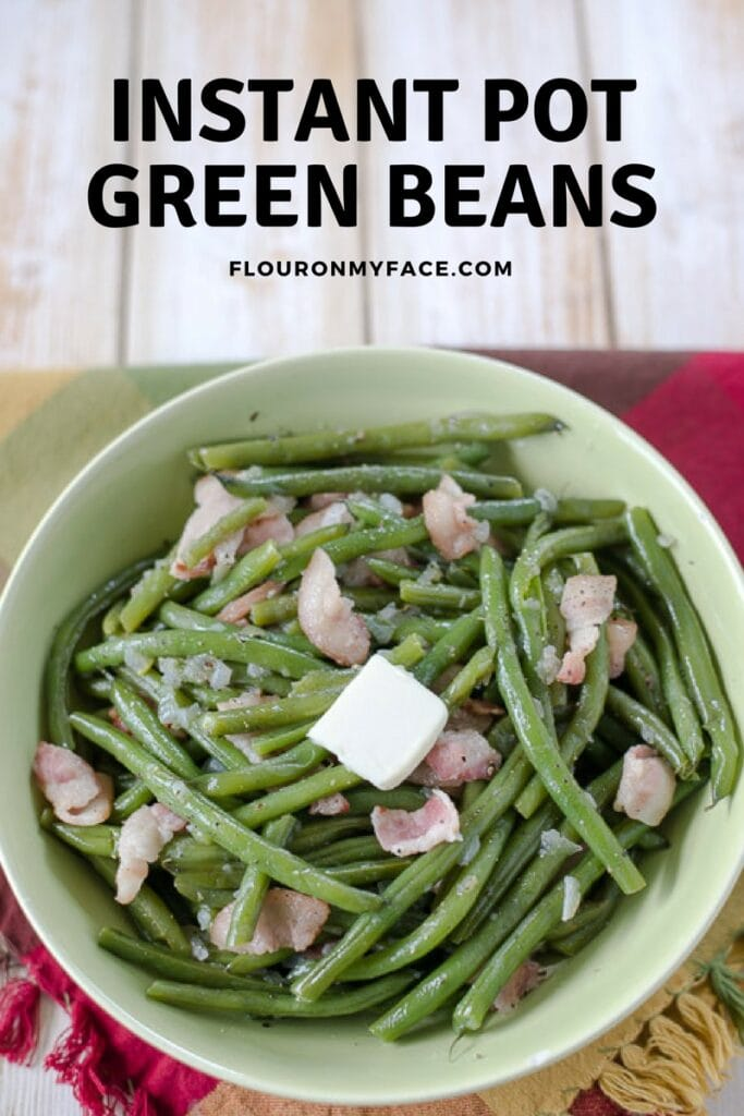 Instant Pot Green Beans for your holiday side dish recipe is pressure cooked in five minutes. via flouronmyface.com