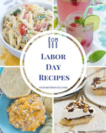 The best and my favorite Labor Day recipes via flouronmyface.com #flouronmyface #laborday #recipes
