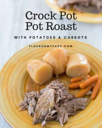 Crock Pot Pot Roast with Potatoes and carrots.
