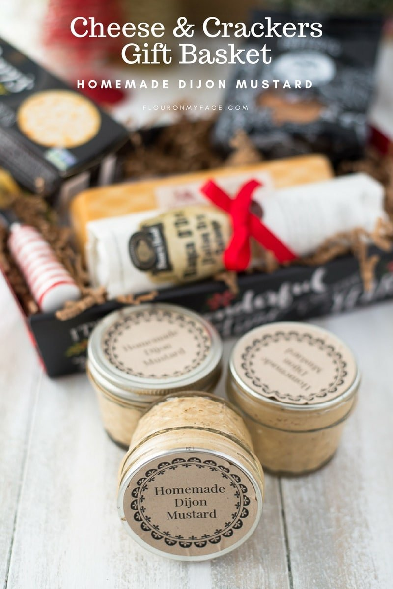 Easy Cheese and Crackers Gift Basket with homemade Dijon Mustard recipe.