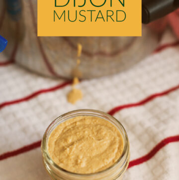 Homemade Dijon Mustard recipe in a 4 oz Ball canning jar