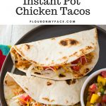 3 ingredient Instant Pot Chicken Tacos served in warm flour tortillas with homemade fresh mango salsa