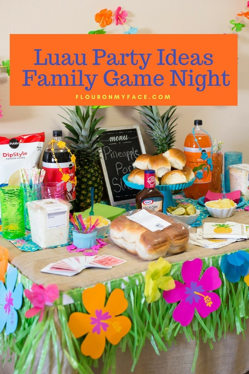 Luau Party Ideas for Family Game Night-Food, Party table decorations and recipe