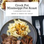 Tender and moist Crock Pot Mississippi Pot Roast on a grey dinner plate served with noodles and gravy.