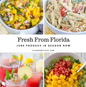 a photo collage of recipe made with fresh from Florida June produce in season now.