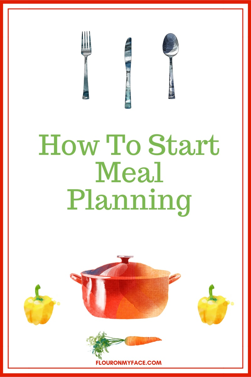 How To Start Meal Planning and a new weekly meal planning from Flour On My Face