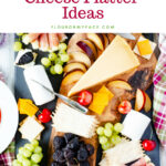 Cheese Platter Ideas for Entertaining