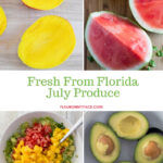 Fresh From Florida July Produce In Season Now