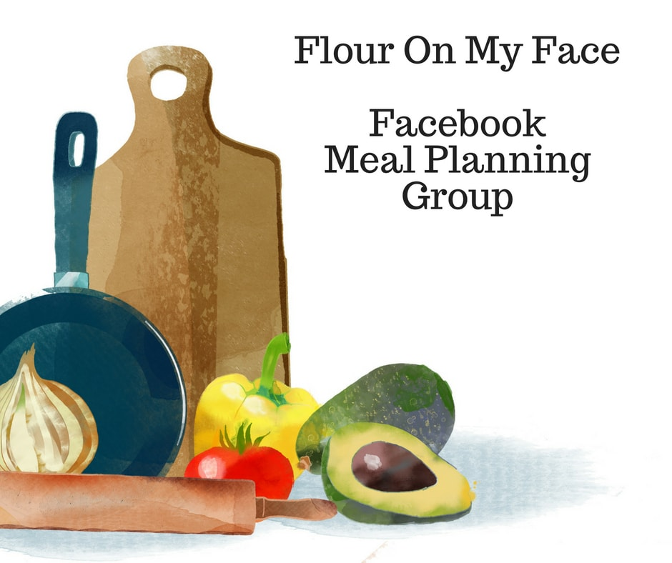 Join the Flour On My Face Facebook Meal Planning Group.