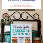 The Complete Guide To Pressure Canning Giveaway