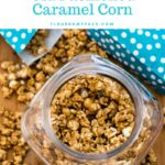 Old Fashioned Caramel Corn recipe in a glass jar and teal popcorn bags.