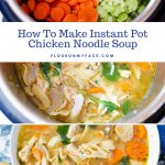 Collage photo for How To Make Instant Pot Chicken Noodle Soup recipe