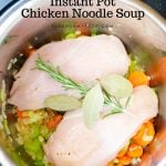 How to make Instant Pot Chicken Noodle Soup with boneless chicken breasts. Instant Pot filled with chicken noodle soup ingredients before pressure cooking.