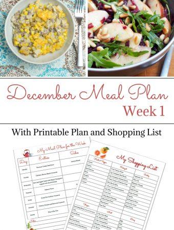 December Weekly Meal Plan Week 1 with free printable menu plan and grocery shopping list.