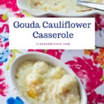 Gouda Cauliflower Casserole in a single serve bowl