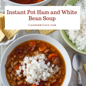 Instant Pot Ham and White Bean Soup recipe served with crackers a cooked white rice.