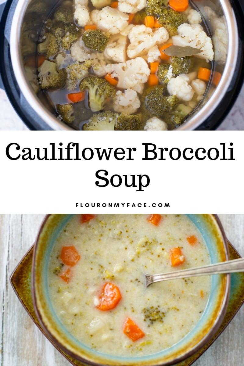 Collage photo of Instant Pot Cauliflower Broccoli Soup recipe